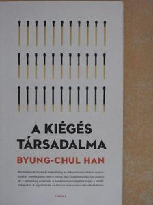 Byung-Chul Han - A kiégés társadalma [antikvár]