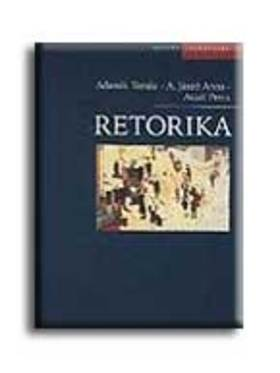 Adamik Tamás - Aczél Petra - Adamikné Jászó Anna - Retorika