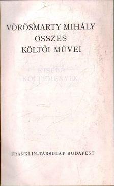 Vörösmarty Mihály - Vörösmarty Mihály Összes Költői Művei [antikvár]