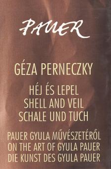 Perneczky Géza - HÉJ ÉS LEPEL (MAGYAR, ANGOL, NÉMET) - PAUER GYULA MŰVÉSZETÉRŐL - CD-VEL -