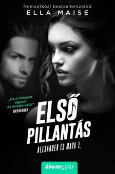 Ella Maise - Első pillantás - Alexander és Maya 1. [eKönyv: epub, mobi]