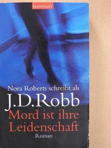 J. D. Robb - Mord ist ihre Leidenschaft [antikvár]