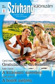 Kate Hardy; Leah Martin Carol Marinelli; - Szívhang különszám 68. - Gratulálunk, dr. Santini!; A kulcsszó: szerelem; A bozót mélyén  [eKönyv: epub, mobi]