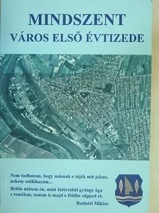 Bagitáné Szécsényi Mária - Mindszent város első évtizede [antikvár]
