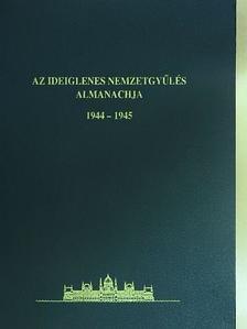 Baráth Magdolna - Az Ideiglenes Nemzetgyűlés almanachja 1944-1945 [antikvár]