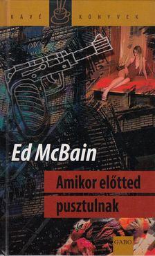 Ed McBain - Amikor előtted pusztulnak [antikvár]