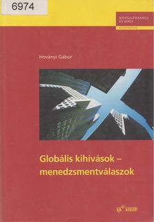Hoványi Gábor - Globális kihívások - menedzsmentválaszok [antikvár]