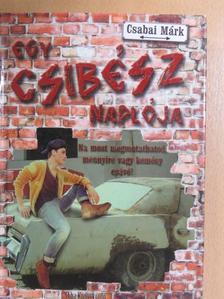 Csabai Márk - Egy csibész naplója [antikvár]
