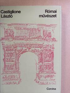 Castiglione László - Római művészet [antikvár]