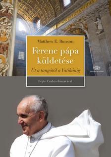 Matthew Bunson - Ferenc pápa küldetése