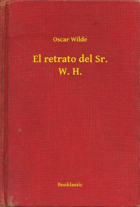 Oscar Wilde - El retrato del Sr. W. H. [eKönyv: epub, mobi]