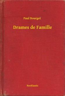 Bourget, Paul - Drames de Famille [eKönyv: epub, mobi]