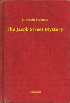 FREEMAN, R. AUSTIN - The Jacob Street Mystery [eKönyv: epub, mobi]