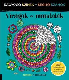 Virágok és mandalák - ragyogó színek, segítő számok