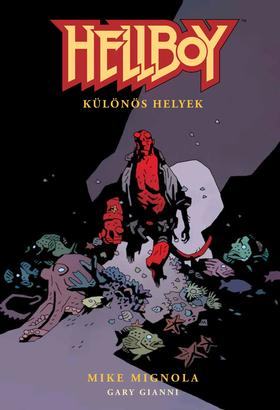 Mike Mignola - Hellboy 4. Különös helyek