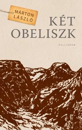 Márton László - Két obeliszk [eKönyv: epub, mobi]