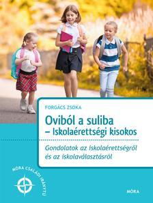 Forgács Tiborné - Oviból a suliba - Iskolaérettségi kisokos