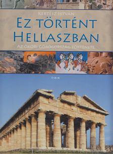 Kertész István - Ez történt Hellaszban [antikvár]