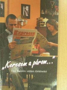 """Fási Katalin - """"Keresem a párom..."""" [antikvár]"""