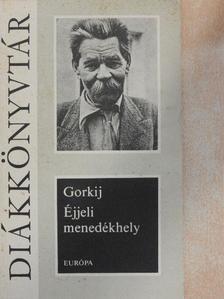 Makszim Gorkij - Éjjeli menedékhely [antikvár]
