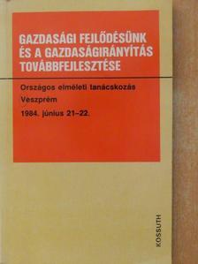 Berecz János - Gazdasági fejlődésünk és a gazdaságirányítás továbbfejlesztése [antikvár]