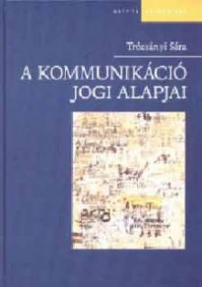 Trócsányi Sára - A kommunikáció jogi alapjai