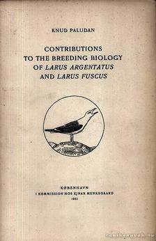 Paludan, Knud - Contributions to the Breeding Biology of Larus Argentatus and Larus Fuscus [antikvár]