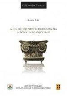 Siklósi Iván - A ius offerendi problematikája a római jogban