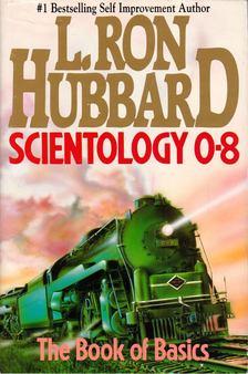 L. RON HUBBARD - Scientology 0-8: The Book of Basics [antikvár]