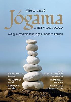 Mireisz László - Jógama - A hét világ jógája, avagy a tradicionális jóga a modern korban