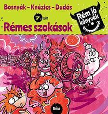 Bosnyák Viktória, Knézics Anikó - Rémes szokások - Rém jó könyvek 7.