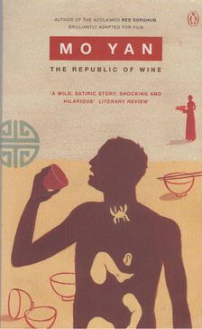 MO YAN - The Republic of Wine [antikvár]