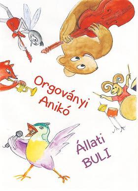 Orgoványi Anikó - Állati buli