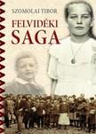 Szomolai Tibor - Felvidéki saga [eKönyv: epub, mobi]