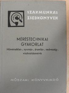 Hargittay Emil - Méréstechnikai gyakorlat [antikvár]