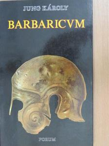 Jung Károly - Barbaricum [antikvár]