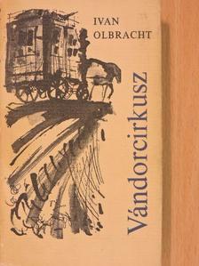 Ivan Olbracht - Vándorcirkusz [antikvár]