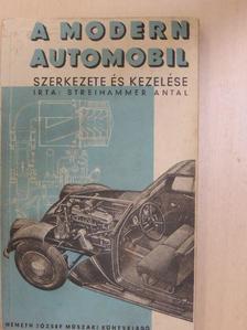 Streihammer Antal - A modern automobil szerkezete és kezelése [antikvár]