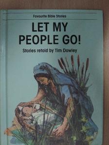Tim Dowley - Let My People Go! [antikvár]