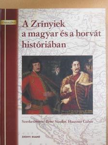 Bene Sándor - A Zrínyiek a magyar és a horvát históriában [antikvár]