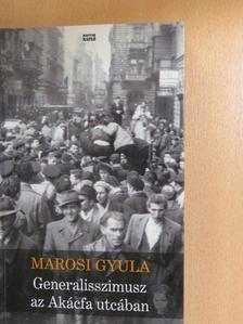 Marosi Gyula - Generalisszimusz az Akácfa utcában [antikvár]