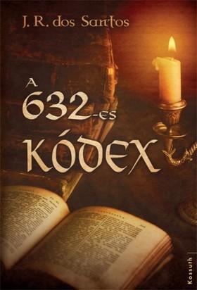 J. R. Dos Santos - A 632-es kódex [eKönyv: epub, mobi]