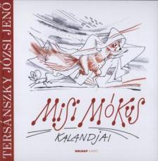 TERSÁNSZKY JÓZSI JENŐ - Misi Mókus kalandjai - hangoskönyv
