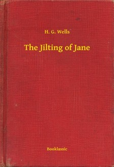 H. G. Wells - The Jilting of Jane [eKönyv: epub, mobi]