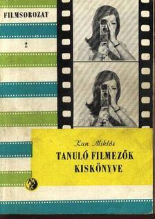 Kun Miklós - Tanuló filmezők kiskönyve [antikvár]