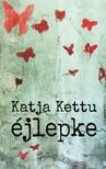 Katja Kettu - Éjlepke [eKönyv: epub, mobi]