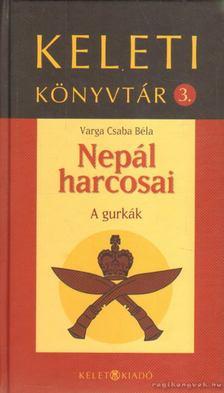 Varga Csaba Béla - Nepál harcosai [antikvár]