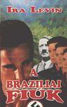 Ira Levin - A brazíliai fiúk [antikvár]