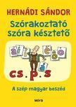 Hernádi Sándor - Szórakoztató szóra késztető  A szép magyar beszéd