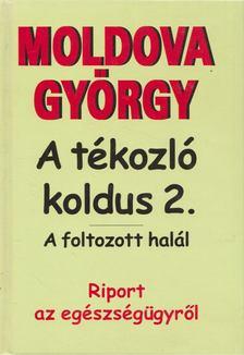 MOLDOVA GYŐRGY - A tékozló koldus 2. - A foltozott halál [antikvár]